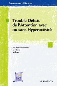 Trouble déficit de l'attention avec ou sans hyperactivité